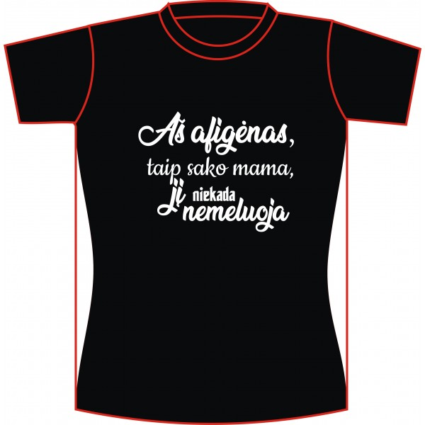 """Marškinėliai """"Aš Afigėnas, ... """""""