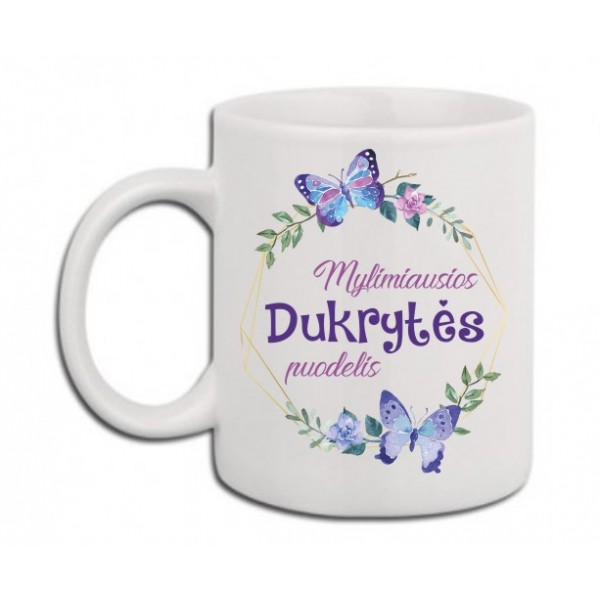 """Puodelis """"Mylimiausios dukrytės puodelis"""""""